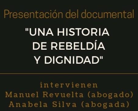 """Presentación del documental """"Una historia de rebeldía y dignidad"""""""