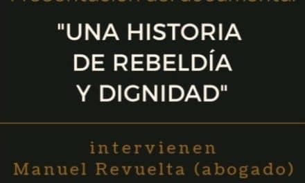 «Una historia de rebeldía y dignidad»